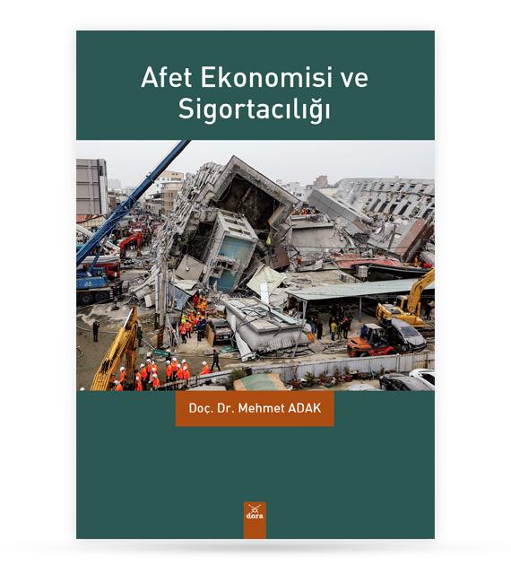 Afet Ekonomisi ve Sigortacılığı | Mehmet ADAK | Dora Yayıncılık