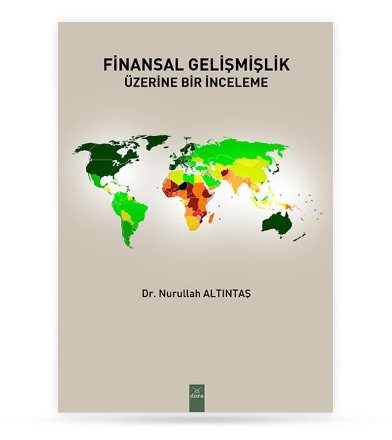 Finansal Gelişmişlik Üzerine Bir İnceleme      Dora Yayıncılık