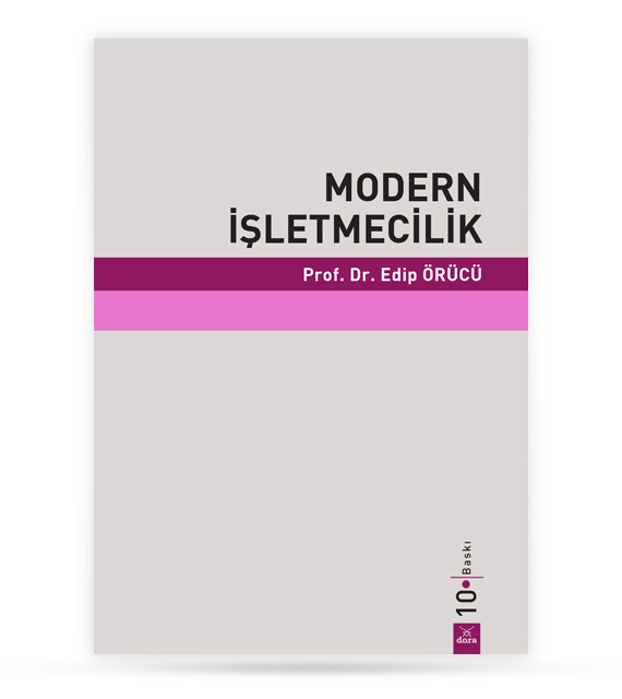Modern İşletmecilik | Edip ÖRÜCÜ | Dora Yayıncılık