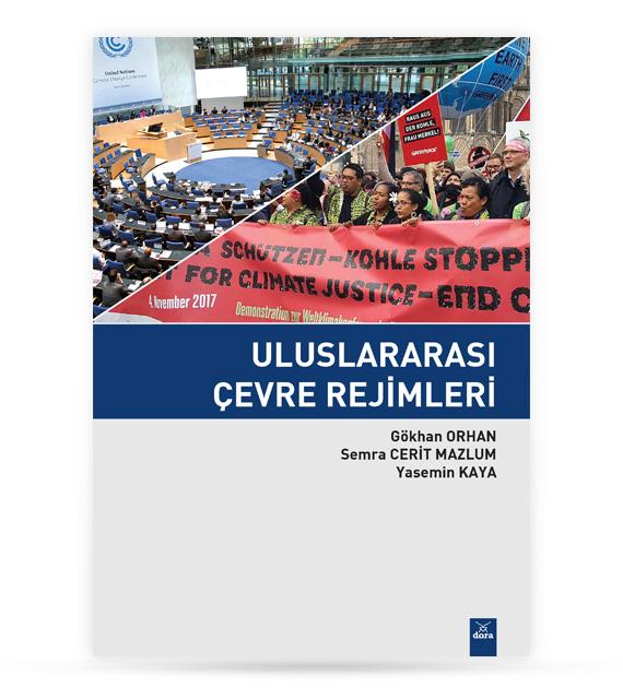 Uluslararası Çevre Rejimleri | Gökhan ORHAN | Dora Yayıncılık