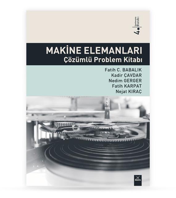 Makine Elemanları Çözümlü Problem Kitabı | Fatih C. BABALIK | Dora Yayıncılık